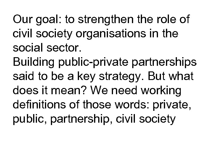 Our goal: to strengthen the role of civil society organisations in the social sector.
