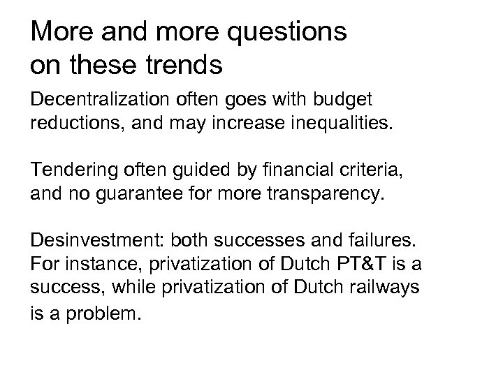 More and more questions on these trends Decentralization often goes with budget reductions, and