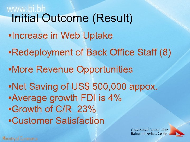 Initial Outcome (Result) • Increase in Web Uptake • Redeployment of Back Office Staff