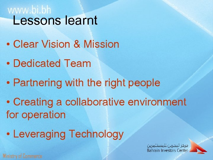 Lessons learnt • Clear Vision & Mission • Dedicated Team • Partnering with the