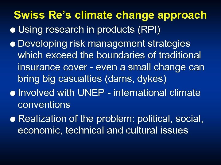 Swiss Re's climate change approach Using research in products (RPI) Developing risk management strategies
