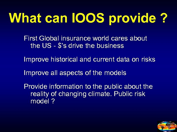 What can IOOS provide ? First Global insurance world cares about the US -