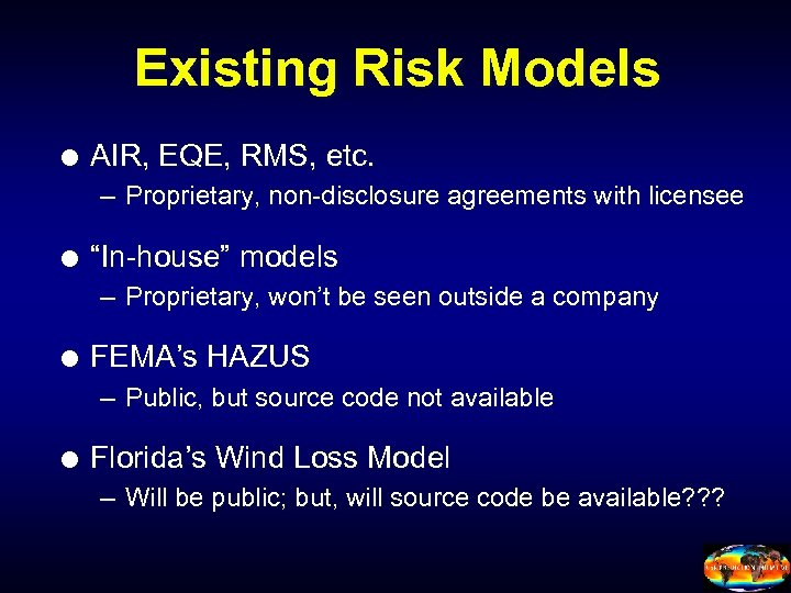 "Existing Risk Models AIR, EQE, RMS, etc. – Proprietary, non-disclosure agreements with licensee ""In-house"""