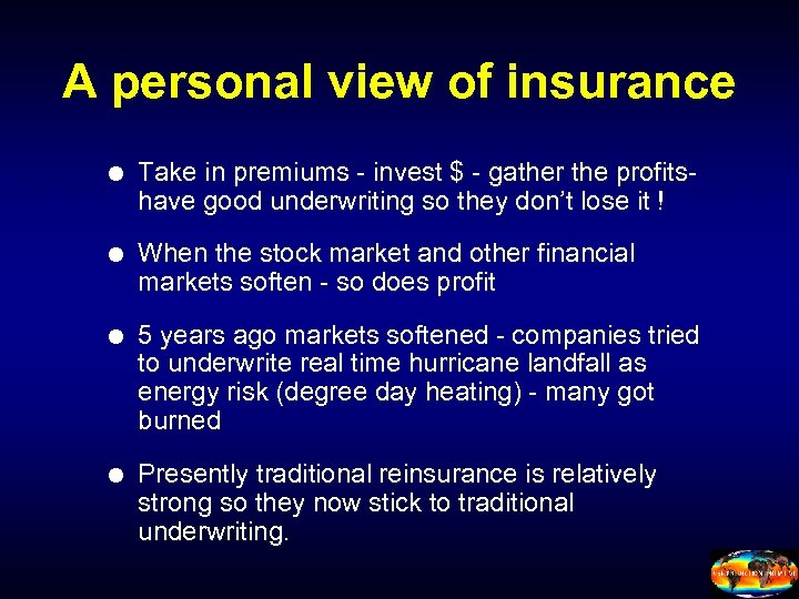 A personal view of insurance Take in premiums - invest $ - gather the