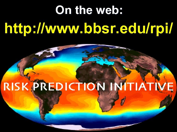 On the web: http: //www. bbsr. edu/rpi/