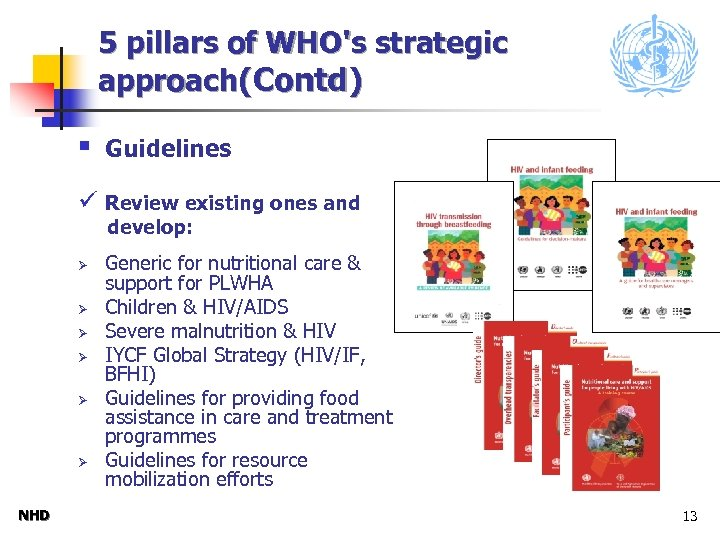 5 pillars of WHO's strategic approach(Contd) § Guidelines ü Review existing ones and develop: