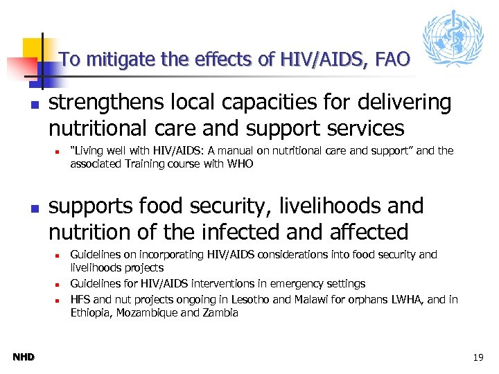 To mitigate the effects of HIV/AIDS, FAO n strengthens local capacities for delivering nutritional