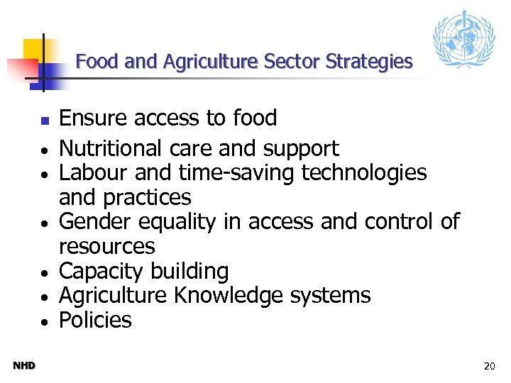 Food and Agriculture Sector Strategies n · · · NHD Ensure access to food
