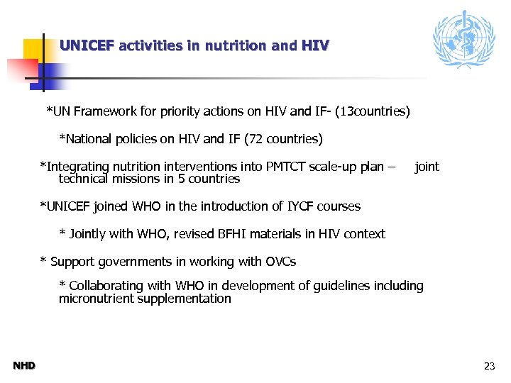 UNICEF activities in nutrition and HIV *UN Framework for priority actions on HIV and
