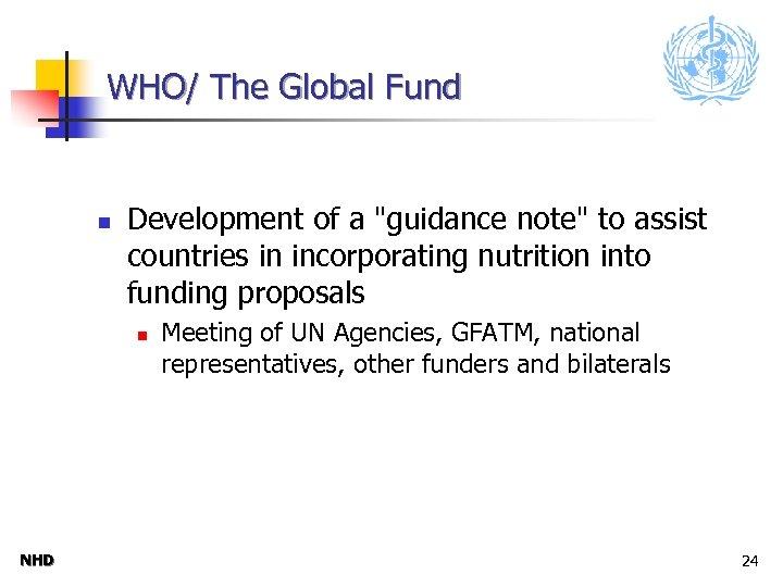 WHO/ The Global Fund n Development of a