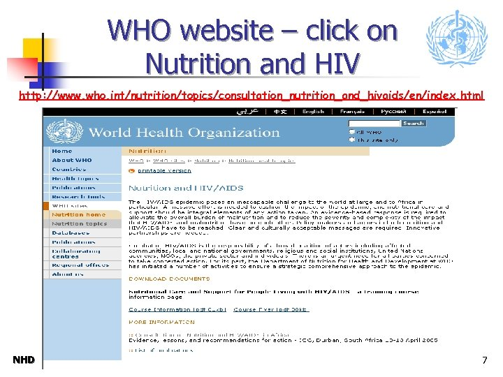 WHO website – click on Nutrition and HIV http: //www. who. int/nutrition/topics/consultation_nutrition_and_hivaids/en/index. html NHD