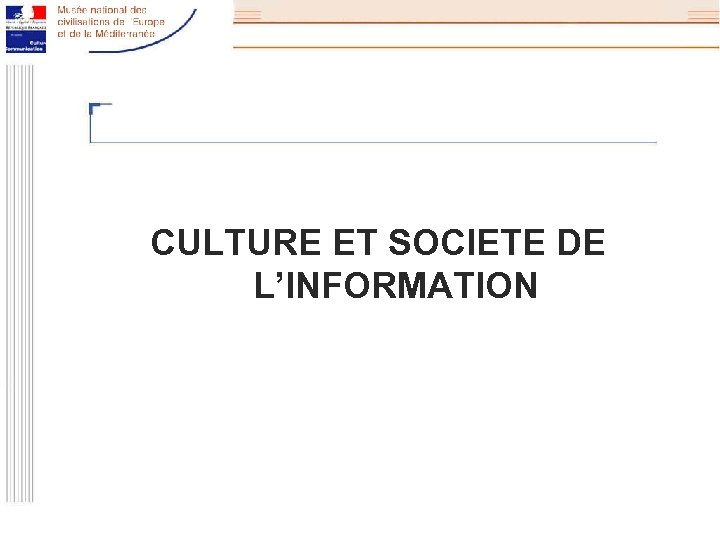 CULTURE ET SOCIETE DE L'INFORMATION