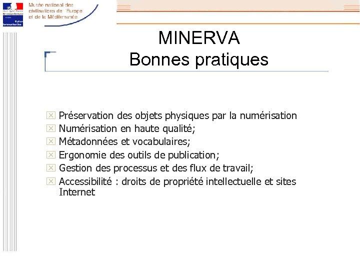 MINERVA Bonnes pratiques x Préservation des objets physiques par la numérisation x Numérisation en