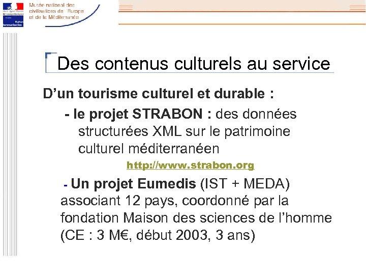 Des contenus culturels au service D'un tourisme culturel et durable : - le projet