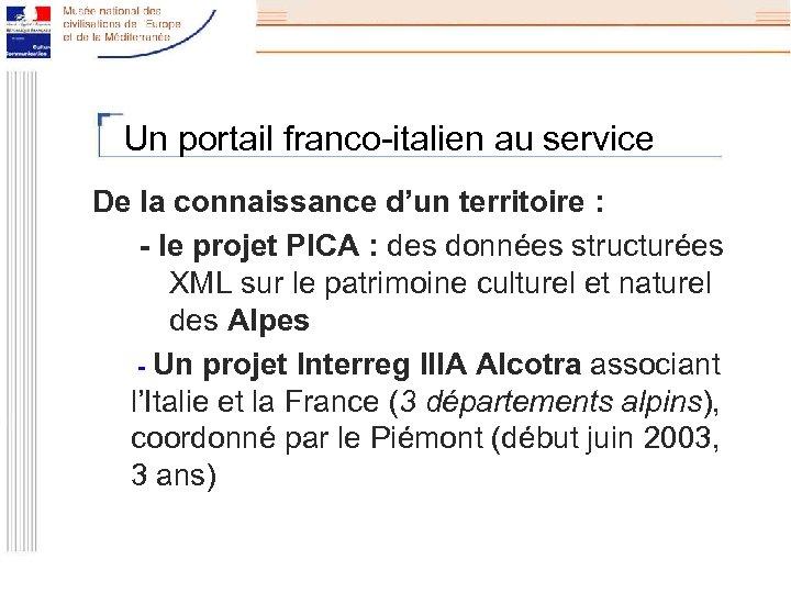 Un portail franco-italien au service De la connaissance d'un territoire : - le projet