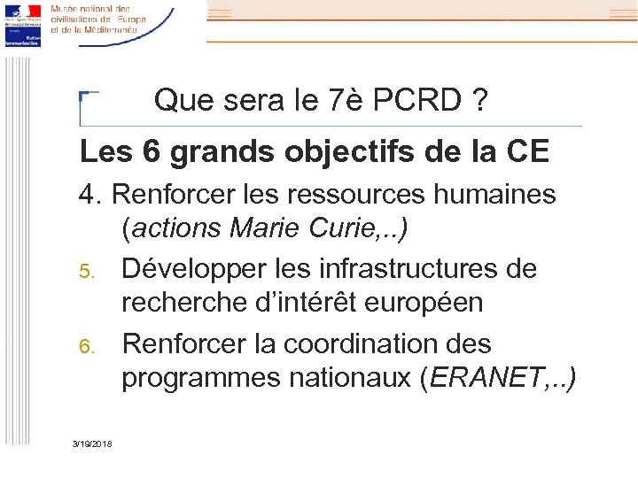 Que sera le 7è PCRD ? Les 6 grands objectifs de la CE 4.