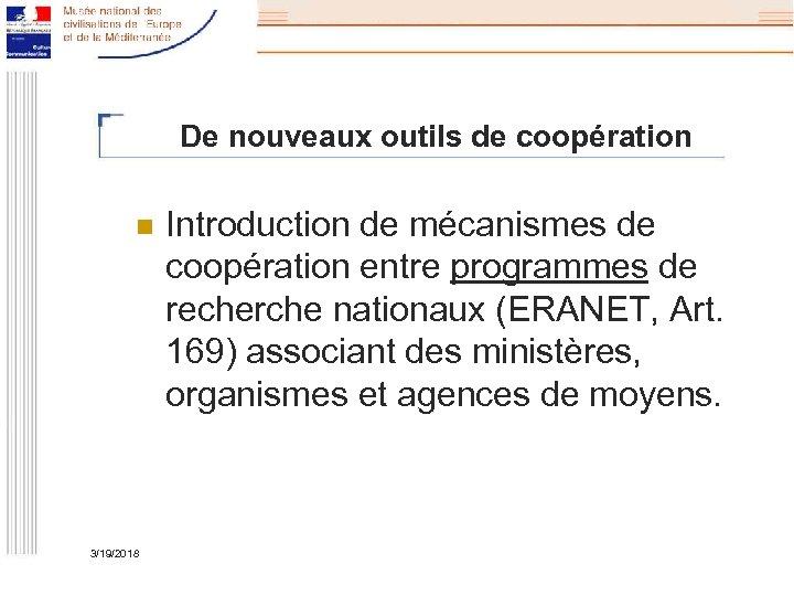 De nouveaux outils de coopération n 3/19/2018 Introduction de mécanismes de coopération entre programmes