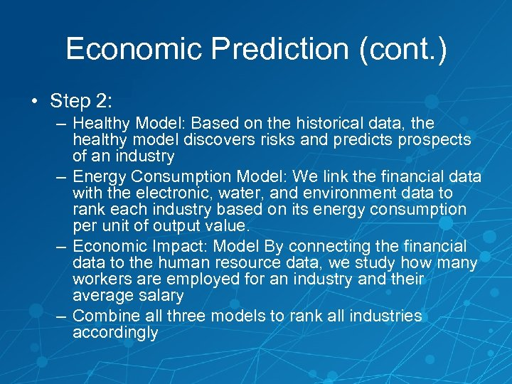 Economic Prediction (cont. ) • Step 2: – Healthy Model: Based on the historical