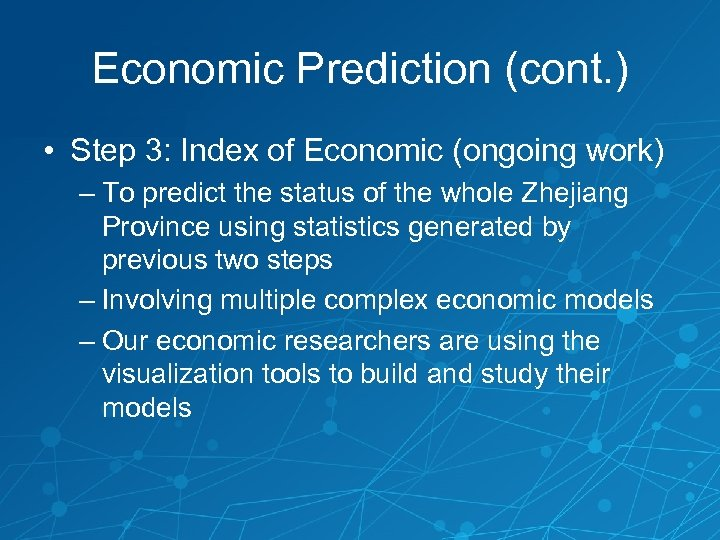 Economic Prediction (cont. ) • Step 3: Index of Economic (ongoing work) – To