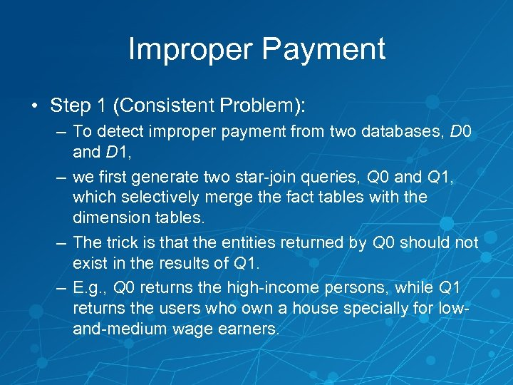 Improper Payment • Step 1 (Consistent Problem): – To detect improper payment from two