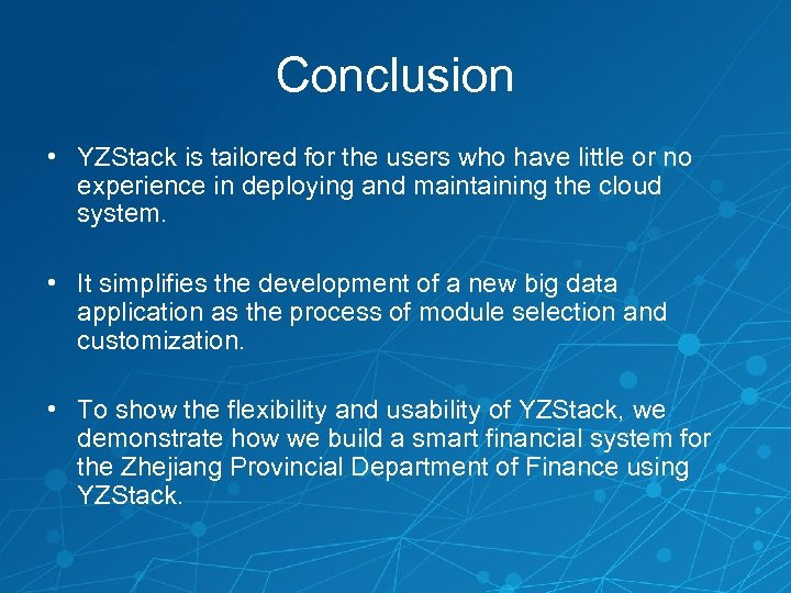 Conclusion • YZStack is tailored for the users who have little or no experience