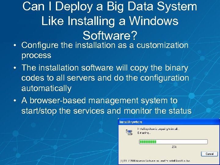 Can I Deploy a Big Data System Like Installing a Windows Software? • Configure