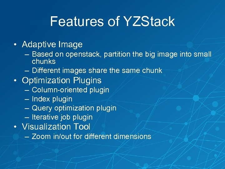 Features of YZStack • Adaptive Image – Based on openstack, partition the big image