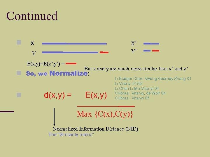 Continued x X' Y Y' E(x, y)=E(x', y') = So, we But x and