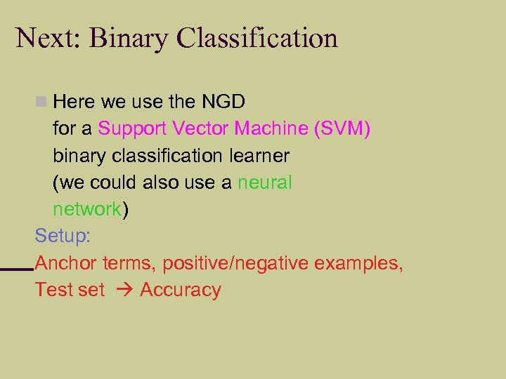 Next: Binary Classification Here we use the NGD for a Support Vector Machine (SVM)
