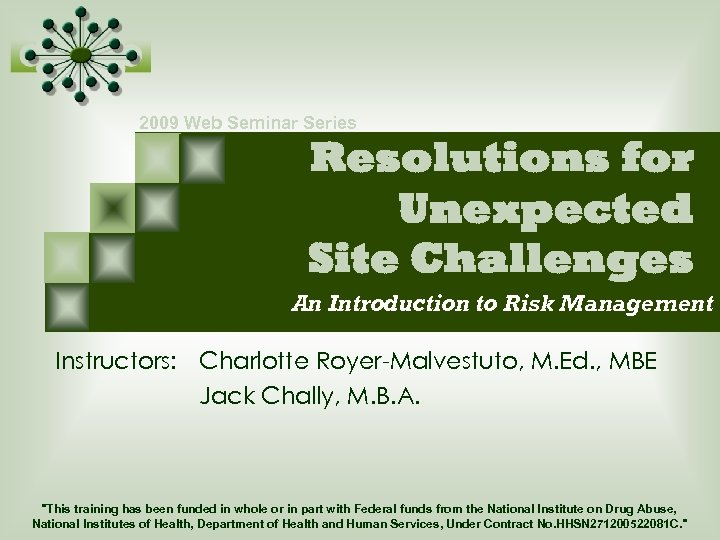2009 Web Seminar Series Resolutions for Unexpected Site Challenges An Introduction to Risk Management