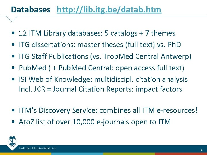 Databases http: //lib. itg. be/datab. htm • • • 12 ITM Library databases: 5