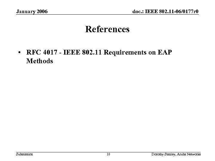 January 2006 doc. : IEEE 802. 11 -06/0177 r 0 References • RFC 4017