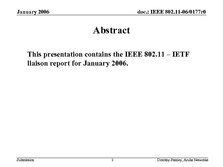 January 2006 doc. : IEEE 802. 11 -06/0177 r 0 Abstract This presentation contains