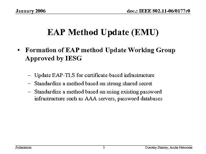 January 2006 doc. : IEEE 802. 11 -06/0177 r 0 EAP Method Update (EMU)