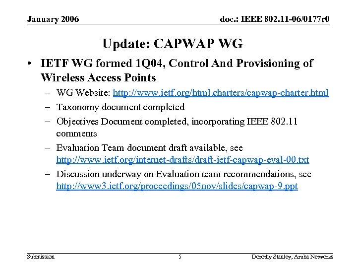 January 2006 doc. : IEEE 802. 11 -06/0177 r 0 Update: CAPWAP WG •
