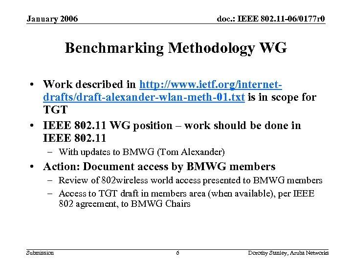 January 2006 doc. : IEEE 802. 11 -06/0177 r 0 Benchmarking Methodology WG •