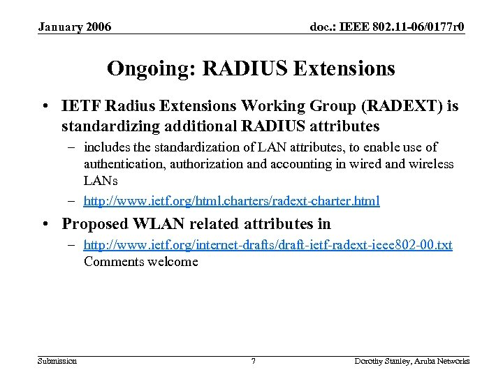January 2006 doc. : IEEE 802. 11 -06/0177 r 0 Ongoing: RADIUS Extensions •
