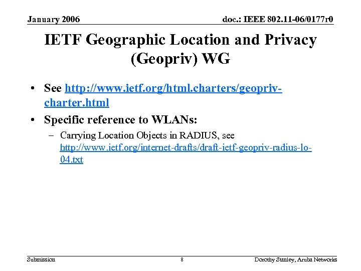 January 2006 doc. : IEEE 802. 11 -06/0177 r 0 IETF Geographic Location and