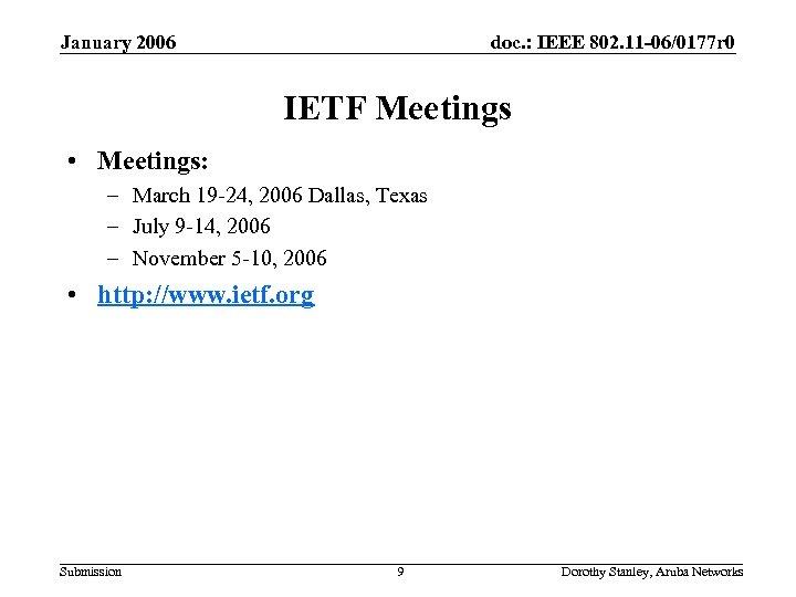 January 2006 doc. : IEEE 802. 11 -06/0177 r 0 IETF Meetings • Meetings: