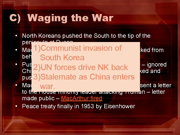 C) Waging the War • North Koreans pushed the South to the tip of