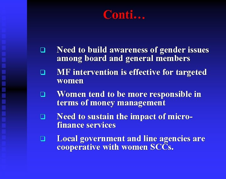 Conti… q Need to build awareness of gender issues among board and general members
