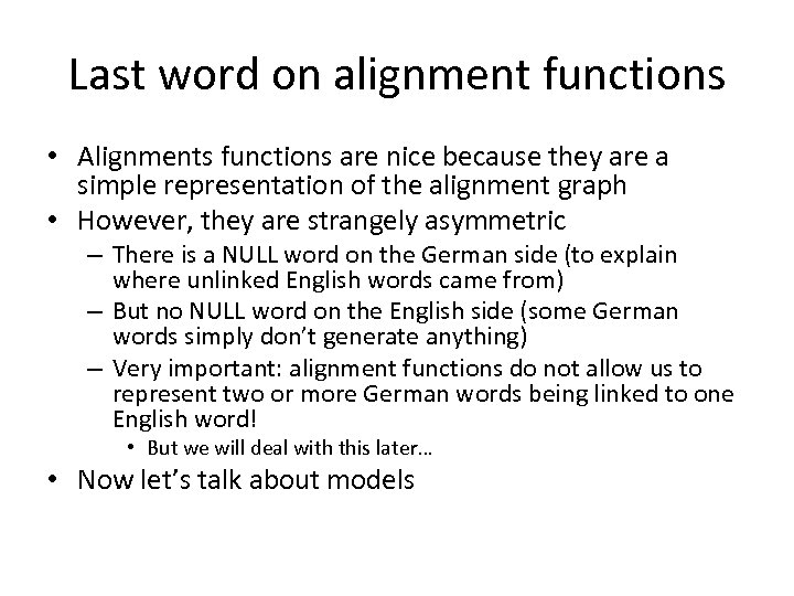 Last word on alignment functions • Alignments functions are nice because they are a