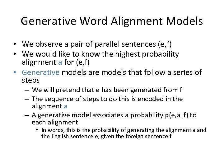 Generative Word Alignment Models • We observe a pair of parallel sentences (e, f)