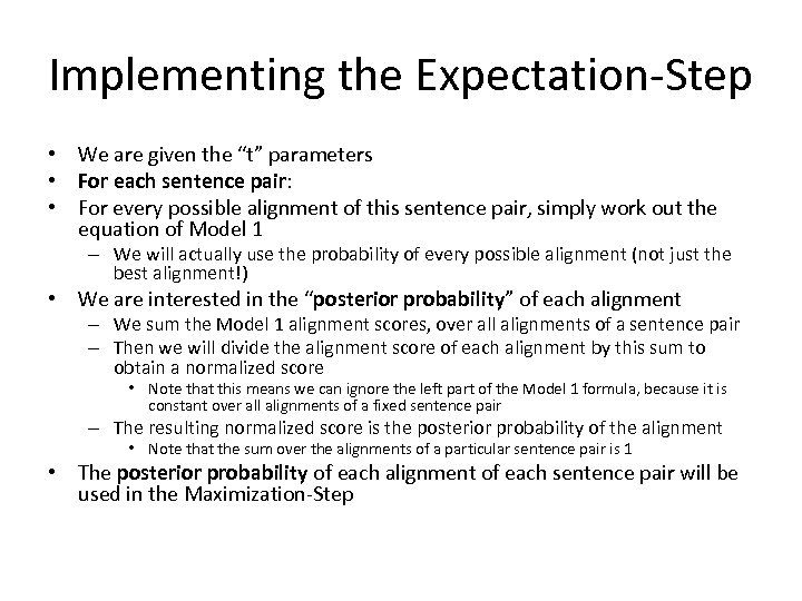 "Implementing the Expectation-Step • We are given the ""t"" parameters • For each sentence"