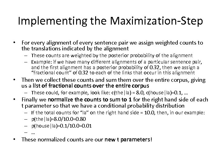 Implementing the Maximization-Step • For every alignment of every sentence pair we assign weighted