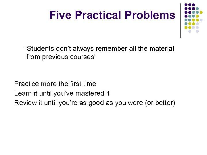 """Five Practical Problems """"Students don't always remember all the material from previous courses"""" Practice"""