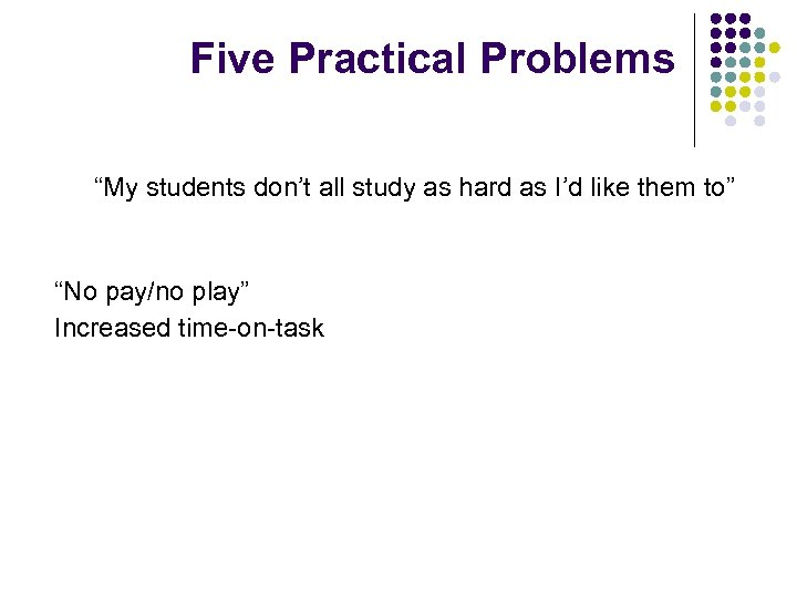 """Five Practical Problems """"My students don't all study as hard as I'd like them"""