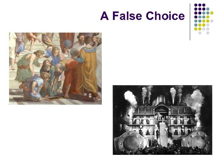 A False Choice