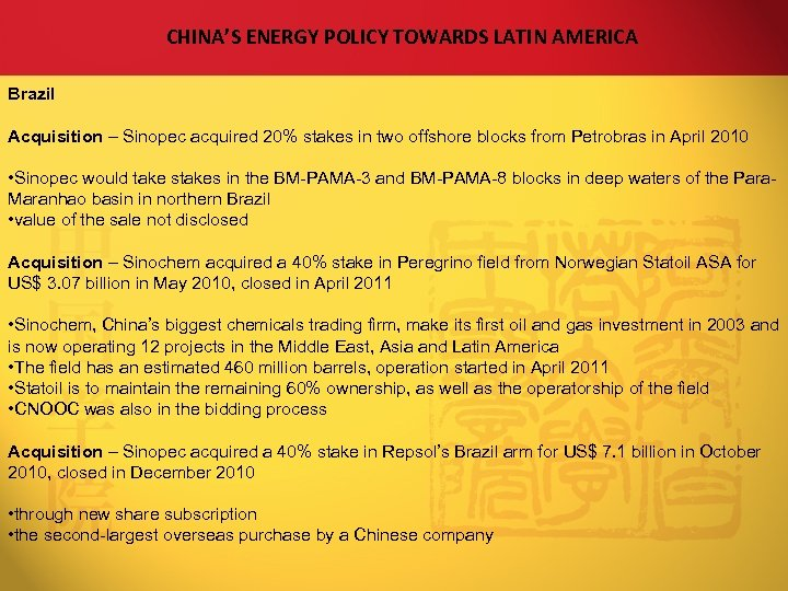 CHINA'S ENERGY POLICY TOWARDS LATIN AMERICA Brazil Acquisition – Sinopec acquired 20% stakes in