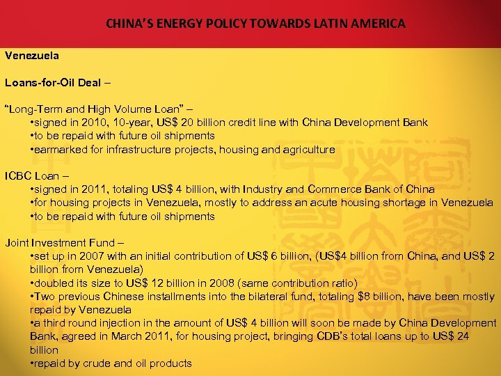 "CHINA'S ENERGY POLICY TOWARDS LATIN AMERICA Venezuela Loans-for-Oil Deal – ""Long-Term and High Volume"